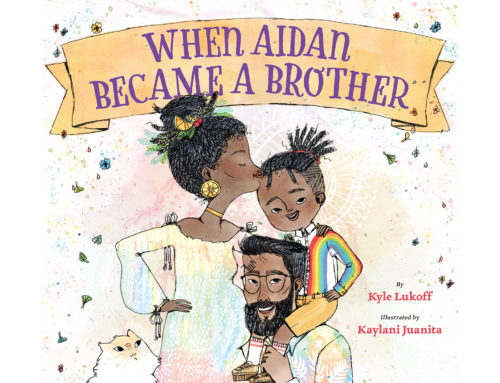 Staff Picks: When Aidan Became a Brother
